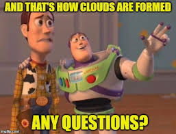 I Became A Cloud Meme - the answers are in the clouds imgflip