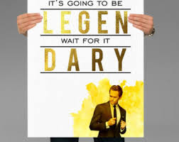 printable it u0027s going to be legen wait for it dary how i