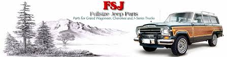 jeep truck parts 1974 1988 jeep j 10 truck parts j 10 jeep parts from fsj jeep parts