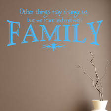 other things change us family quote wall sticker world