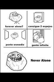 Never Alone Meme - never alone meme by yisus memedroid