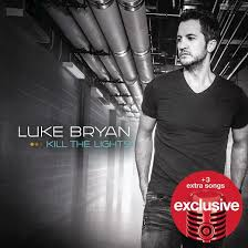Turn Out The Lights Song Luke Bryan Kill The Lights Target Exclusive Target