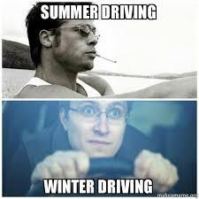 Driving Meme - summer driving winter driving make a meme