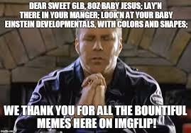 Sweet Baby Jesus Meme - ricky bobby imgflip