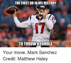 Fumble Meme - the first qb innflhistory memes to throwafumble your move mark