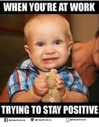 Sleepy Memes - 25 best memes about trying to stay positive trying to stay