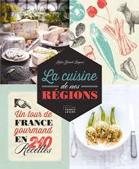 sylvie cuisine la cuisine de nos régions un tour de gourmand en 210
