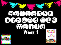 a kindergarten smorgasboard holidays around the world week 1 the
