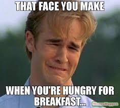 Breakfast Meme - that face you make when you re hungry for breakfast meme 1990s