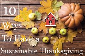 10 ways to a sustainable thanksgiving sustainability