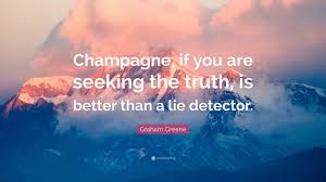 Seeking Graham Graham Greene Quote Chagne If You Are Seeking The Is