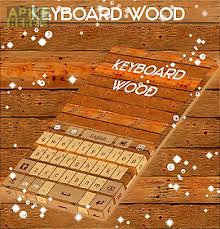 keyboard themes for android free download wood keyboard theme for android free download at apk here store