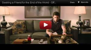 Trailer For Seeking Seeking A Friend For The End Of The World Starring Steve Carell