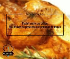 cuisiner poulet entier poulet entier au citron aux herbes de provences et pommes de terres