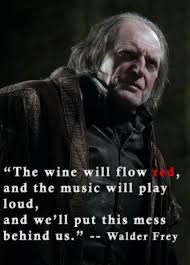 wedding quotes of thrones walder frey quote wedding of thrones s3e9 so there ll be