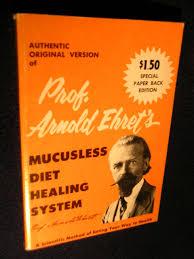 mucusless diet healing system arnold ehret amazon com books