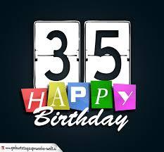 geburtstagssprüche 35 35 geburtstag happy birthday geburtstagskarte
