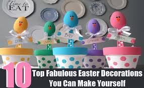 10 top fabulous easter decorations you can make yourself diy