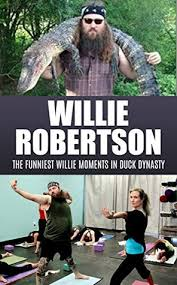 Phil Robertson Memes - willie robertson the funniest willie moments in duck dynasty by