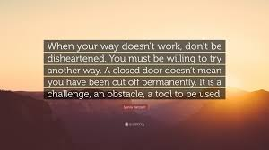 Why Won T The Challenge Work Iyanla Vanzant Quote When Your Way Doesn T Work Don T Be