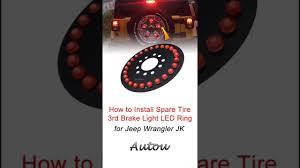 3rd brake light led ring how to install spare tire 3rd brake light led ring for jeep wrangler