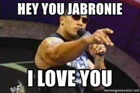 Hey I Love You Meme - hey you jabronie i love you the rock says2 meme generator