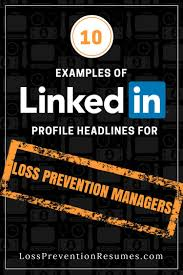 headline for resume examples 10 examples of linkedin profile headlines for loss prevention loss prevention resume loss prevention manager
