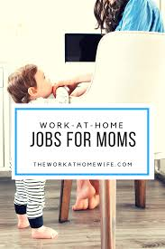 home based mechanical design jobs jobs for stay at home moms 14 awesome options to meet your needs