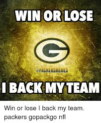 Packer Memes - win or lose memes i back mytea win or lose i back my team packers