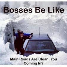 Bosses Be Like Meme - bosses be like main roads are clear you coming in
