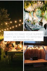 3 ways to make your summer party an affair to remember