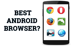 browsers for android mobile 7 best web browsers for android protractor