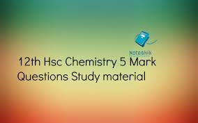 12th hsc chemistry 5 mark questions study material noteskik