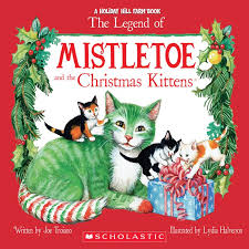 christmas mistletoe the legend of mistletoe and the christmas kittens by joe troiano