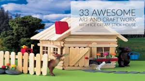33 awesome art and craft work with ice cream stick house youtube