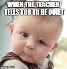 Be Quiet Meme - skeptical baby meme imgflip