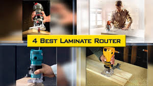 4 best laminate router which is the best trim router also best