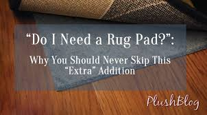 do i need a rug pad why you should never skip this addition