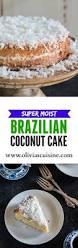 brazilian moist coconut cake olivia u0027s cuisine