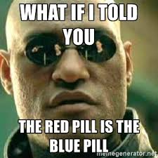 Blue Meme - red pill blue pill green pill black pill histories of things to