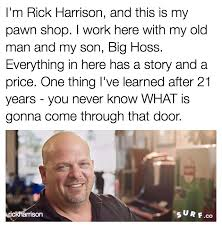 Pawn Stars Memes - i m rick harrison and this is my pawn shop know your meme