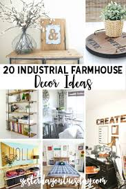20 industrial farmhouse decor ideas yesterday on tuesday