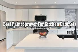 best paint and finish for kitchen cabinets 5 best paint sprayer for kitchen cabinets 2021 reviews