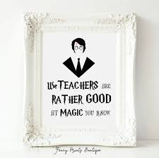 printable quotes harry potter we teachers are rather at