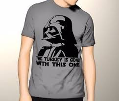 wars thanksgiving shirt darth vader thanksgiving t shirt ebay