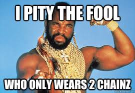 I Pity The Fool Meme - i pity fool meme pity best of the funny meme