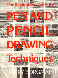 the illustrator u0027s guide to pen and pencil drawing techniques