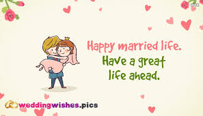 happy wedding wishes happy married a great ahead weddingwishes pics