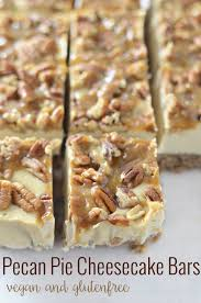 vegan desserts for thanksgiving vegan pecan pie cheesecake bars delish knowledge