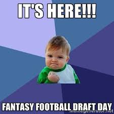 Draft Day Meme - it s here fantasy football draft day yeahimage from https